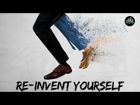 REINVENT Yourself - The Only Motivational Video You Need To See Today!