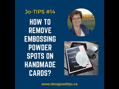 How to Remove Embossing Powder Spots from Handmade Cards