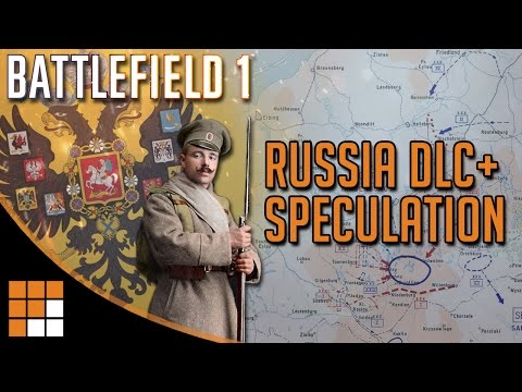 Battlefield 1: Russian Empire DLC + Speculation