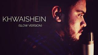 KHWAISHEIN   COVER (SLOW VERSION)   SHASHANK SAHU   ARMAAN MALIK   CALENDER GIRLS  