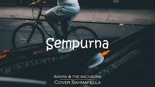 Andra and The Backbone - Sempurna (Lirik) Cover Sahmafella