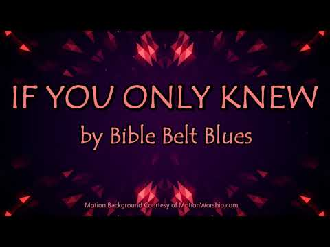 IF YOU ONLY KNEW - Gospel Blues