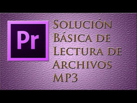 Adobe Premiere - Solución a los Archivos MP3 sin sonido
