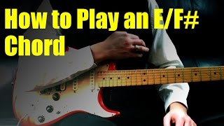 how to play an e/f# chord