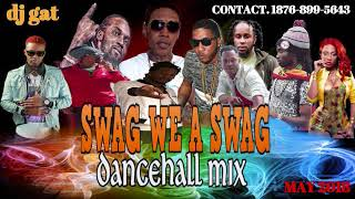 DANCEHALL MIX MAY 2018 DJ GAT SWAG WE A SWAG  DANCEHALL MIX  FT ALKALINE_VYBZ KARTEL_GOVANA_BOOKOO