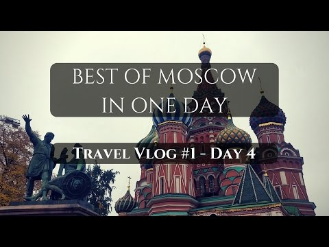 BEST of MOSCOW in ONE DAY! || Travel Vlog #1 - Day 4