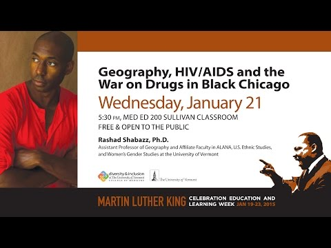 "2015 Health Equity Lecture ~ ""Geography, HIV/AIDS and the War on Drugs in Black Chicago"""