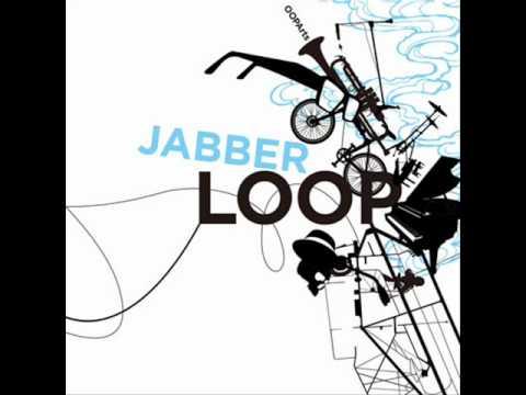 JABBERLOOP - Area51 From OOParts