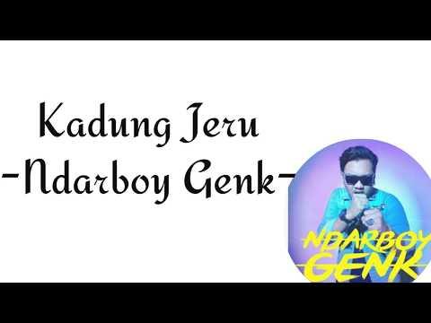 Kadung Jeru(Lirik) - Ndarboy Genk