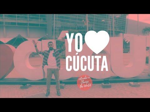 YO AMO A CÚCUTA - Rumbo A Change The World