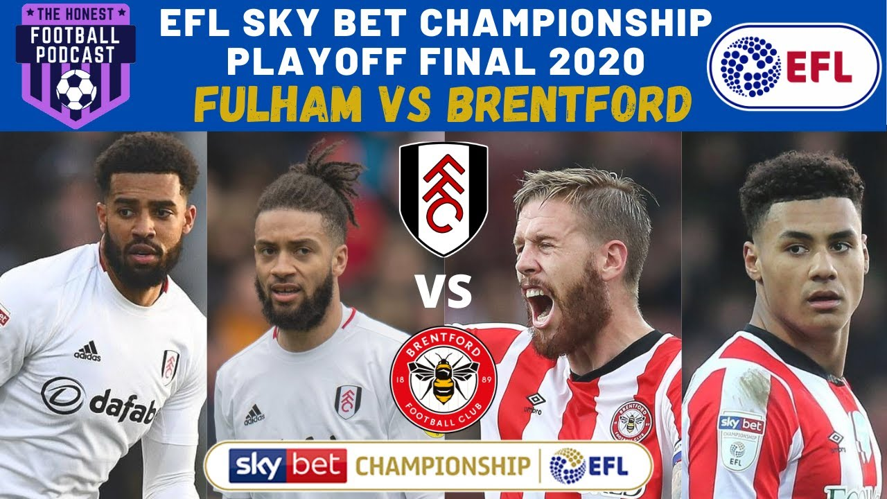 SKY BET CHAMPIONSHIP PLAYOFF FINAL 2020 PREDICTIONS | FULHAM VS ...
