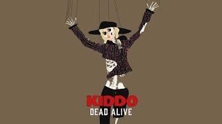 KIDDO - Dead Alive (Official Audio)