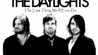 Watch Daylights The Last Thing Well Ever Do video