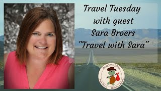 "Travel Tuesday with guest, Sara Broers ""Travel with Sara"" - Healthy Lifestyle Show"