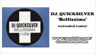 DJ. QUICKSILVER - Bellissima (extended remix)