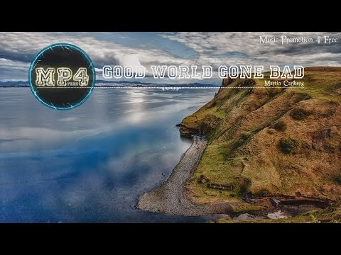 Good World Gone Bad By Martin Carlberg - [Modern Blues Music]