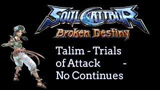 Soulcalibur: Broken Destiny - Talim - Trials of Attack [No Continues]
