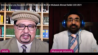 Introductory Live Sessions 25 With Respected Brother Mubarak Ahmad Sahib 3.02.2021