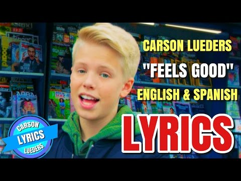 Carson Lueders - Feels Good (Official Music Video) (Lyrics in English & Spanish) (Español)