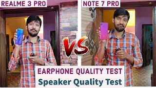 Realme 3 Pro vs Redmi Note 7 Pro Speaker Quality & Earphone Quality Test
