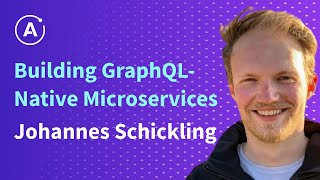Johannes Schickling - Building GraphQL-Native Microservices