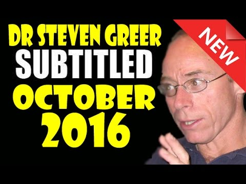 Dr Steven Greer 2016 October Update (with Subtitles)