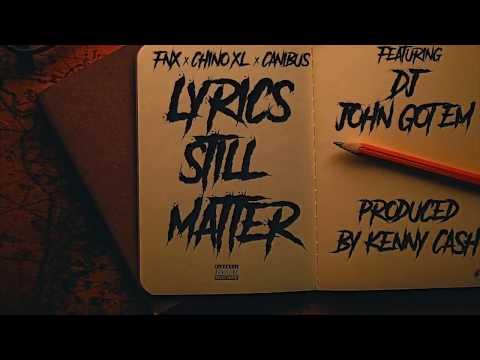 FNX ft Chino XL, Canibus & DJ John Gotem  - Lyrics Still Matter