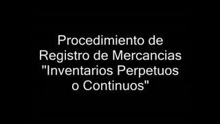 """Procedimiento de Registro de Mercancías """"Inventarios Perpetuos o Contínuos"""" thumbnail"""
