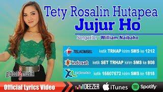 Tety Rosalin Hutapea Jujur Ho
