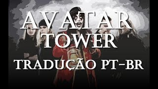 Avatar - Tower - Tradução [PT-BR]