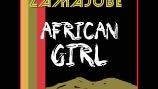 Zamajobe - African Girl (New edit by fehz)