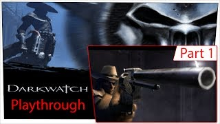 Darkwatch - Part 1 [Playthrough/Walkthrough] on PS2 - HD Gameplay