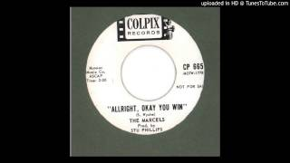 Marcels, The - Allright, Okay You Win - 1962