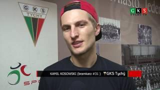 23 kolejka phl kamil kosowski po meczu gks tychy pge orlik opole 3 0