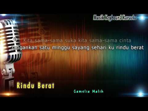 Camelia Malik - Rindu Berat Karaoke Tanpa Vokal