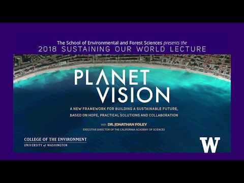 2018 Sustaining Our World Lecture: Dr. Jonathan Foley
