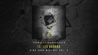 13 120 Barras | King Kong Mixtape Vol.2 | Faruz Feet