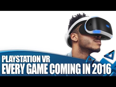 PlayStation VR - Every Game You Can Play In 2016