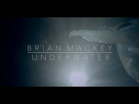 Underwater (Official Music Video) - Brian Mackey