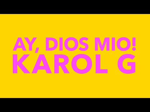 KAROL G – Ay, DiOs Mio! (Official Lyric Video)