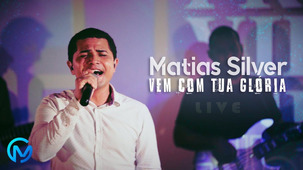 Matias Silver   Vem Com Tua Glória (Live Oficial Vinde Music)