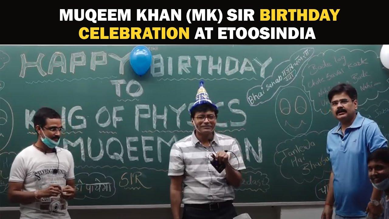 Etoosindia Faculty - Muqeem khan (MK) Sir Birthday Celebration at Etoosindia
