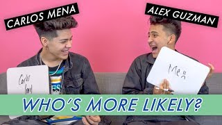 Alex Guzman and Carlos Mena - Who's More Likely?