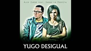 Sarah La Profeta - Yugo Desigual Feat. Alex Zurdo 2014