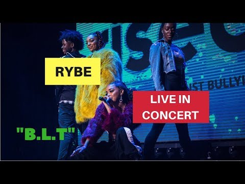 """RYBE x """"BLT""""- LIVE IN CONCERT!"""