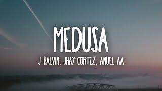 J. Balvin, Jhay Cortez, Anuel AA - Medusa (Letra/Lyrics)