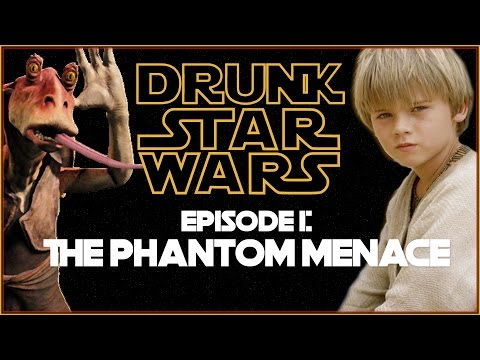 Drunk Star Wars: THE PHANTOM MENACE (Episode I)