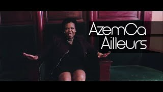 AzemCa - Ailleurs (Clip officiel)