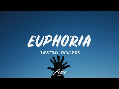 destiny-rogers---euphoria-(lyrics)