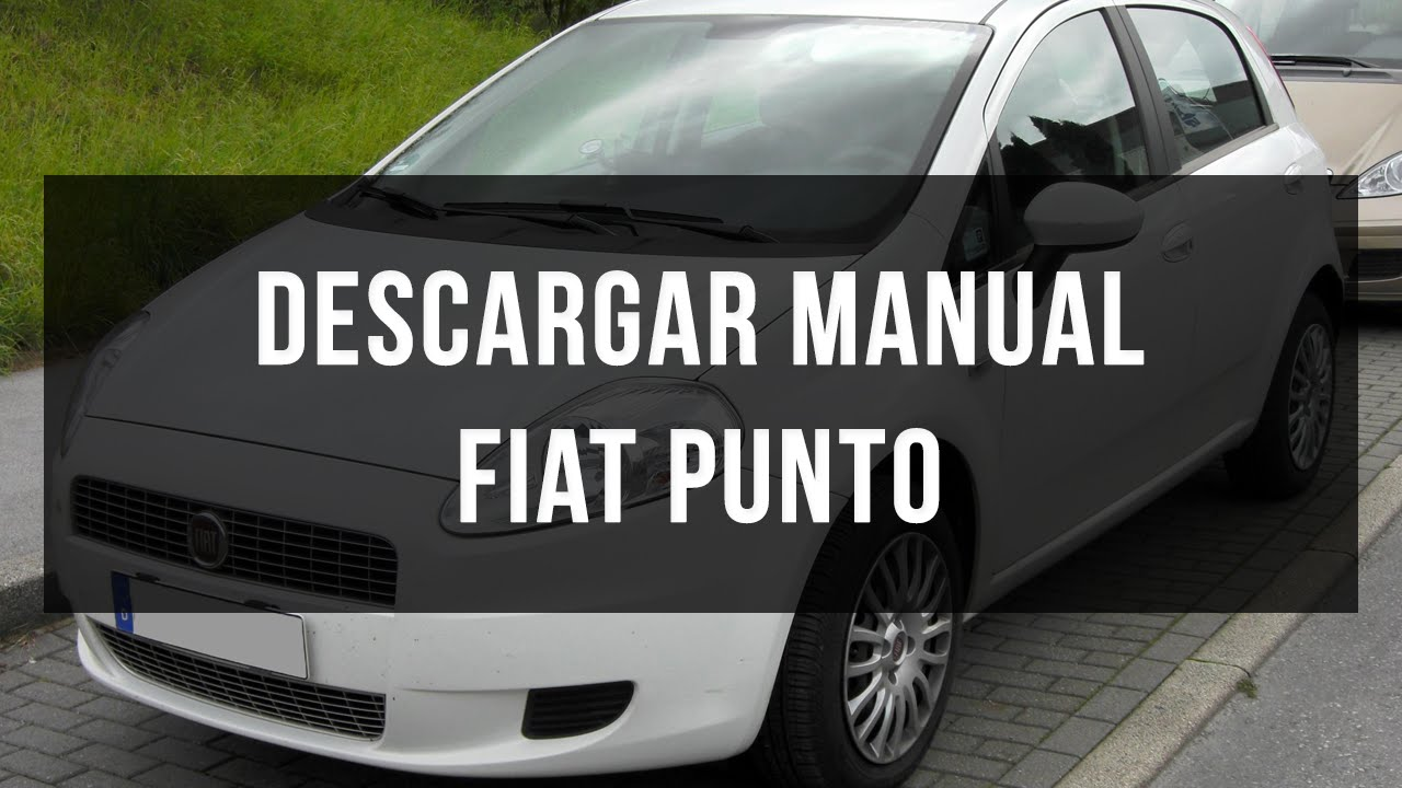 descargar manual fiat punto youtube rh youtube com manual fiat punto 2008 manual fiat punto 2000 pdf